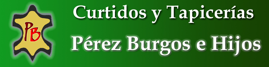 Tienda Online de Curtidos, Tapicerias y articulos para Zapateria y Guarnicioneria. Perez Burgos e Hijos S.L.